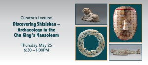 Curator's Lecture: Discovering Shizishan – Archaeology in the Chu King's Mausoleum