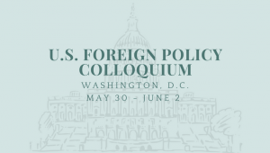 U.S. Foreign Policy Colloquium (May 30-June 2)