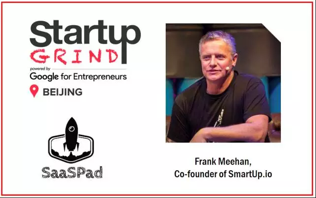 How to Get Funded from International VCs? 如何才能赢得国际VC的青睐?SG Beijing Hosts Frank Meehan(SmartUp.io+SparkLabsGlobal)