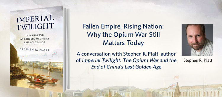 Fallen Empire, Rising Nation: Why the Opium War Still Matters Today | China Institute